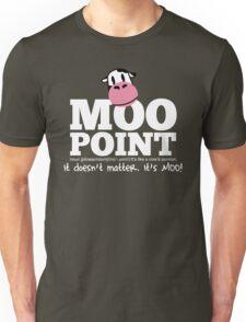 A Moo Point Unisex T-Shirt