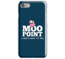 A Moo Point iPhone Case/Skin