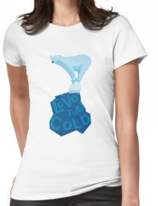 Love the Cold Womens Fitted T-Shirt