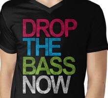 Drop The Bass Now Mens V-Neck T-Shirt