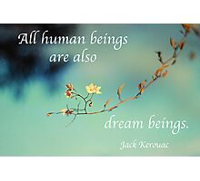 Dreaming ties all mankind together Photographic Print