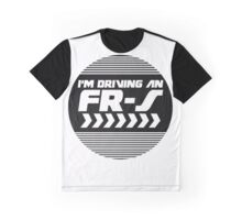 I'm driving an FR-S Graphic T-Shirt