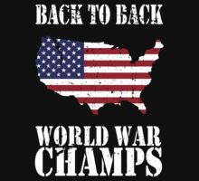 Back to Back World War Champs by avdesigns