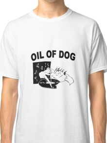 OIL OF DOG SWAG Classic T-Shirt