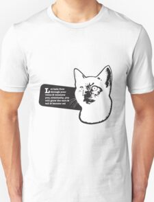 Let hate flow through your veins & consume you; eventually, you will grow the ears & tail & become cat Unisex T-Shirt