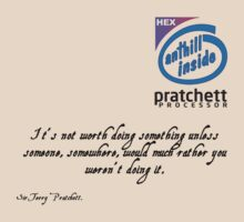 It's Not Worth Doing - Sir Terry Pratchett by Buleste