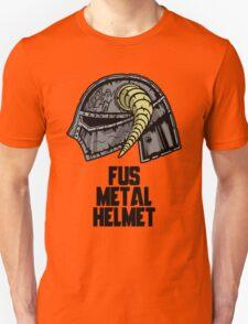 FUS METAL HELMET Unisex T-Shirt