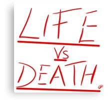 Life vs Death Canvas Print