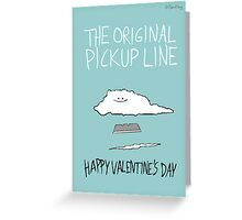 The Original Pickup Line Greeting Card
