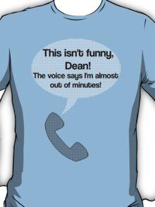 This isn't funny, Dean! T-Shirt