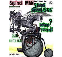 Squirrel Man Stuns Scientists Invents Unicycle Rides off into the night Photographic Print