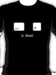 Print is dead.  (PC version) T-Shirt