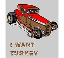 Want Turkey Photographic Print