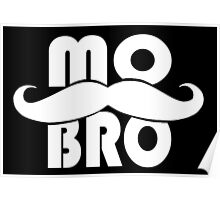 MO BRO design for the magnificent men with mustaches Poster