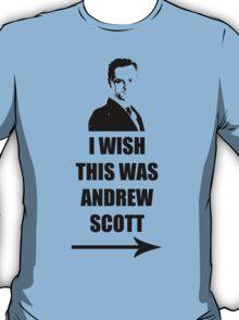 I WISH THIS WAS ANDREW SCOTT T-Shirt