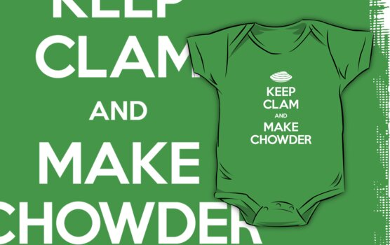 Keep Clam and Make Chowder by powerpig