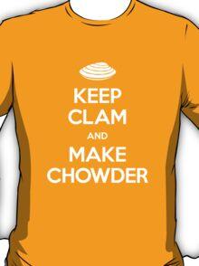 Keep Clam and Make Chowder T-Shirt