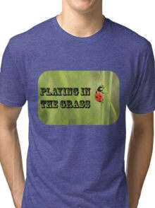 Playing in the Grass Tri-blend T-Shirt