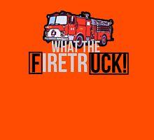 WHAT THE FIRETRUCK!!!!! Unisex T-Shirt