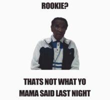 ROOKIE - YO MAMA T-SHIRT by James Doe