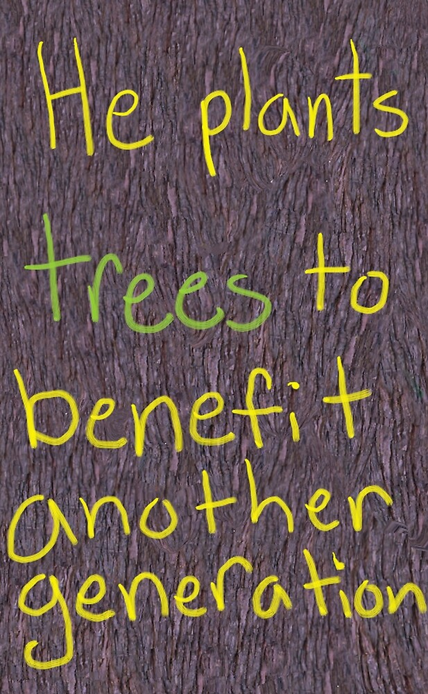 He Plants Trees to Benefit Another Generation by ashleyschex