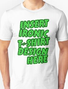 Ironic T-shirt Design T-Shirt