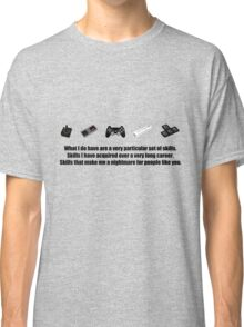 Particular Set of Gaming Skills Classic T-Shirt