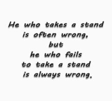 """He who takes a stand...""  Quote Kids Clothes"