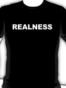 Realness T-Shirt
