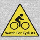 Watch For Cyclists by Stt2Design