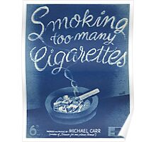 SMOKING TOO MANY CIGARETTS (vintage illustration) Poster