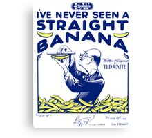 IV NEVER SEEN A STRAIGHT BANANA (vintage illustration) Canvas Print