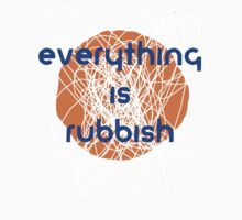 Everything is Rubbish -sport by Aaran Bosansko
