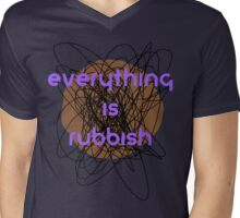 Everything is Rubbish -cool Mens V-Neck T-Shirt