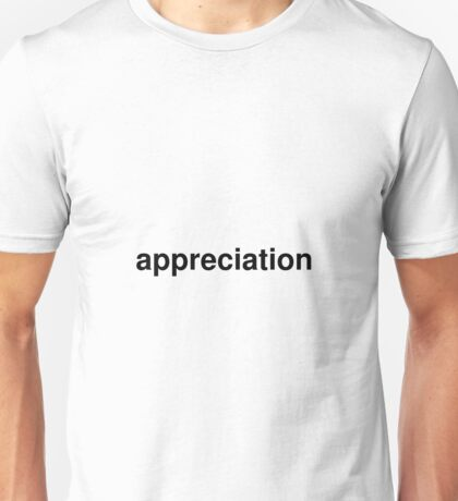 appreciation Unisex T-Shirt