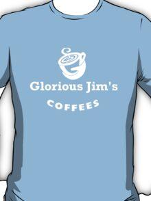 glorious jim's coffees t-shirt T-Shirt