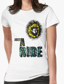 Just A Ride Womens Fitted T-Shirt