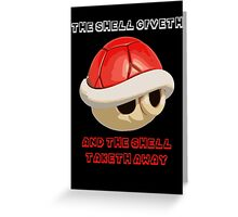 The Shell giveth, and The Shell taketh away Greeting Card