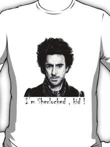 I am sherlocked ! T-Shirt