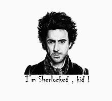 I am sherlocked ! Unisex T-Shirt