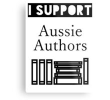 I Support Aussie Authors Metal Print