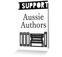 I Support Aussie Authors Greeting Card