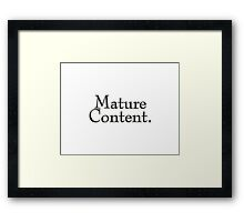 Mature Content Framed Print