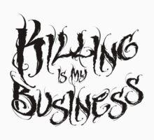 Killing Is My Business BLACK LOGO Kids Tee