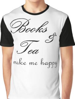 Books and Tea Make me Happy Graphic T-Shirt