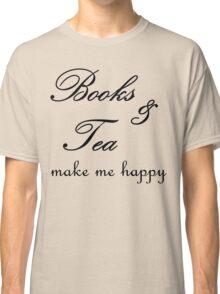 Books and Tea Make me Happy Classic T-Shirt