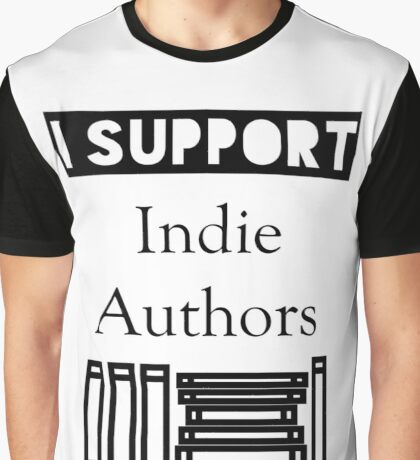 I Support Indie Authors Graphic T-Shirt