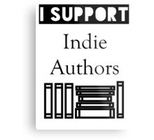 I Support Indie Authors Metal Print