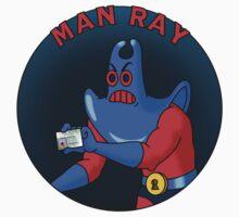Manray? by Ely Prosser