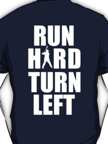 Run Hard, Turn Left T-Shirt